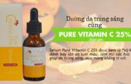 Dưỡng da trắng sáng cùng Serum Pure Vitamin C 25%