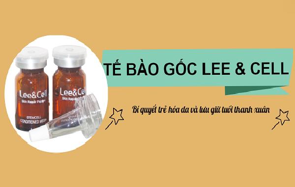 Tế bào gốc Lee & Cell: Bí quyết trẻ hóa da và lưu giữ tuổi thanh xuân